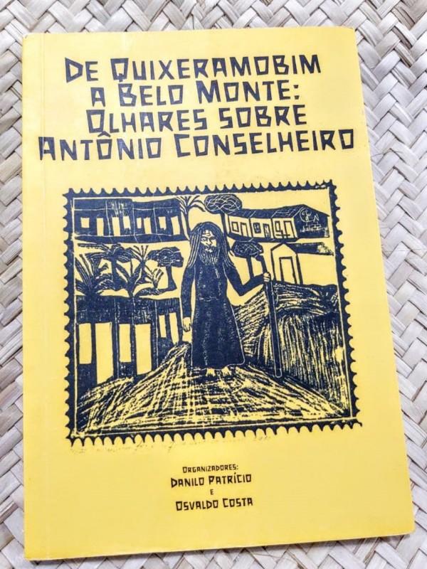 LIVRO: DE QUIXERAMOBIM A BELO MONTE: OLHARES SOBRE ANTÔNIO CONSELHEIRO