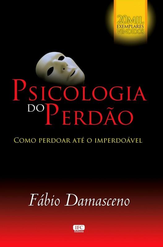 A Psicologia do Perdão