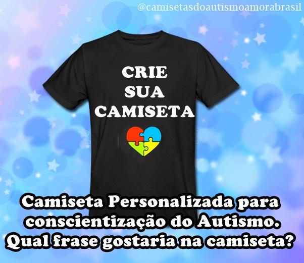 661869a31 camiseta personalizada para conscientização do Autismo Crie a sua