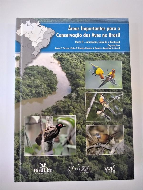 LIVRO: ÁREAS IMPORTANTES PARA A CONSERVAÇÃO DAS AVES NO BRASIL PARTE II
