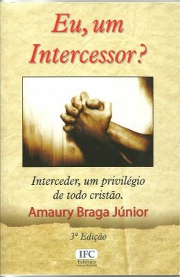 Eu, um Intercessor ?