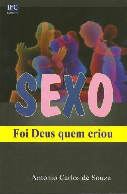SEXO Foi Deus quem Criou