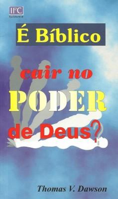 É Bíblico cair no Poder de Deus ?
